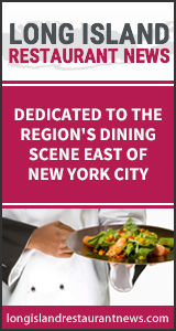 Long Island Restaurant News - Dedicated to Region's Dining Scene East of New York City